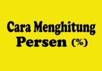 Cara Menghitung Persen - Cara Mencari Persen - Rumus Persen Persentase - yopiefranz.id @